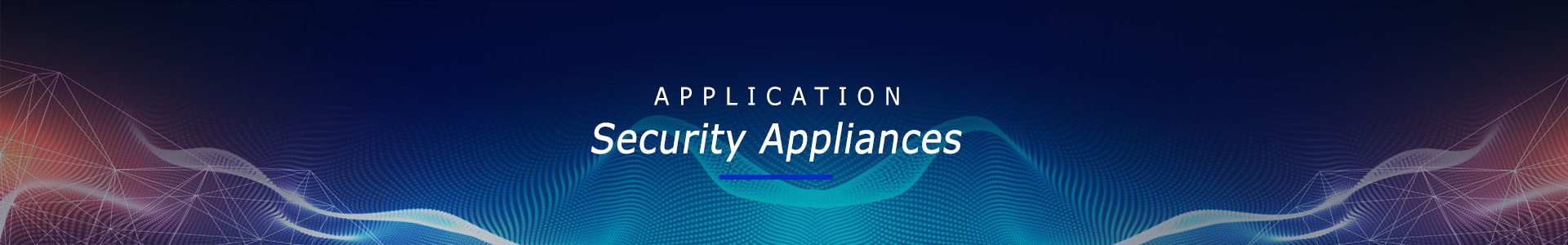 Application of new product protection in security electronics - Security Appliances
