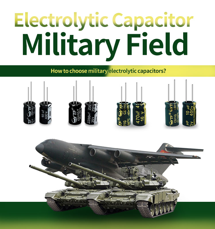 How to choose military electrolytic capacitors?2--YTF Capacitor