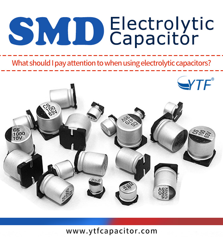 What should I pay attention to when using electrolytic capacitors?