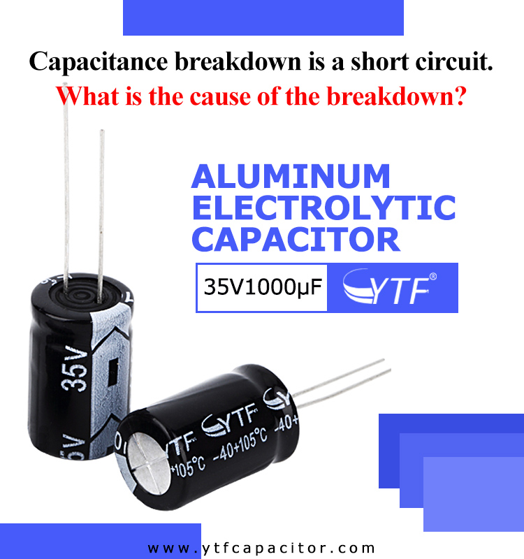 Cause of capacitor breakdown--YTF Capacitor