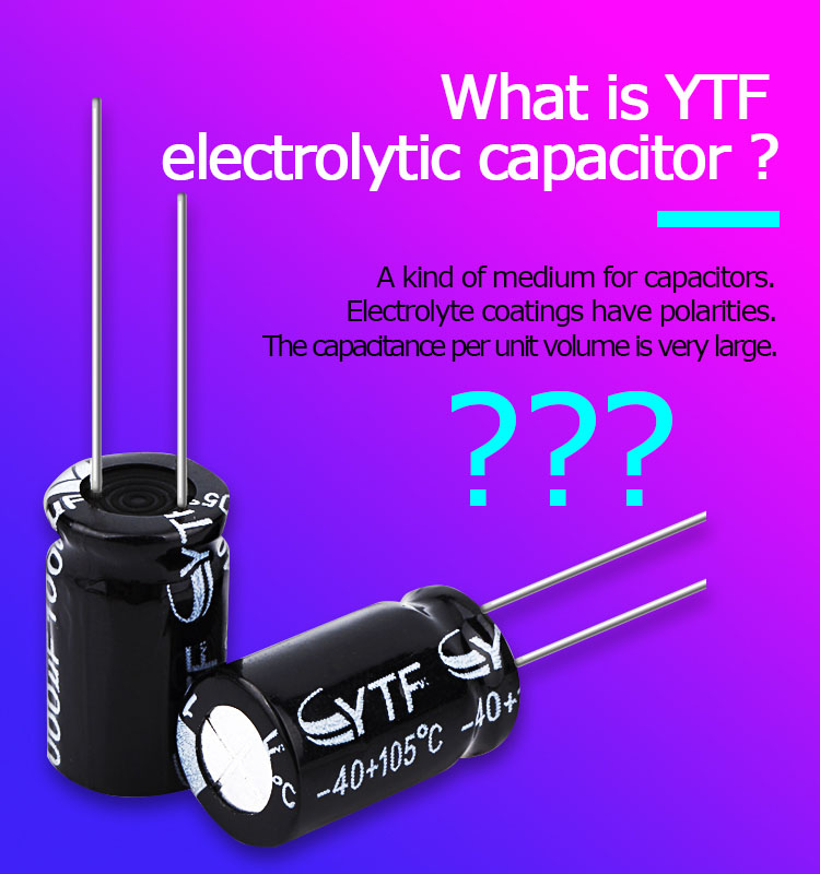 What is YTF electrolytic capacitor?